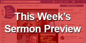 First United Methodist Church of Menominee, MI (This Week's Sermon Preview)