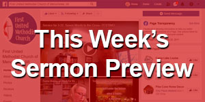 First United Methodist Church of Menominee, MI (This Week's Sermon Preview)